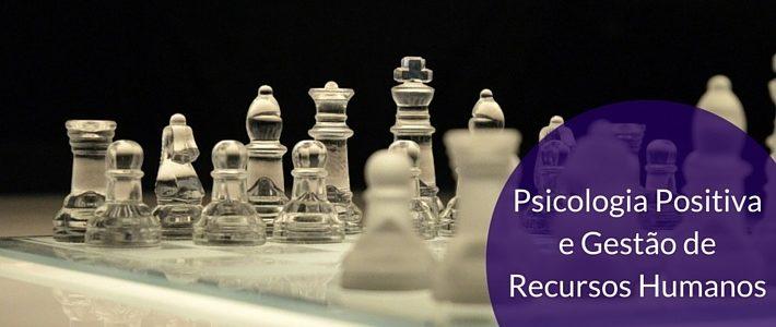 Workshop Psicologia Positiva e Gestão de Recursos Humanos
