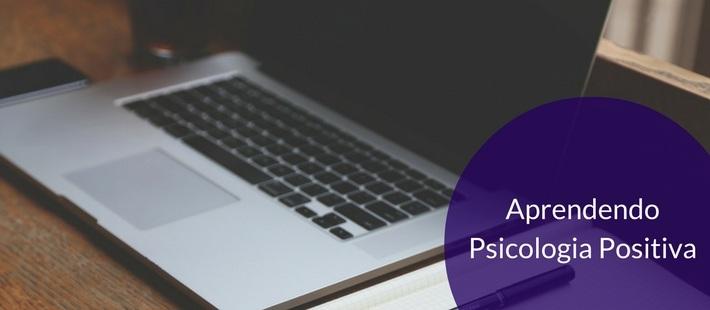 Video Aulas: AprendendoPsicologiaPositiva